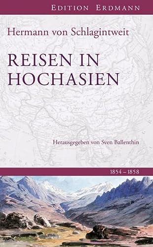 9783737400176: Reisen in Hochasien: 1854-1858. In der gekürzten Fassung von Matthias Weber.