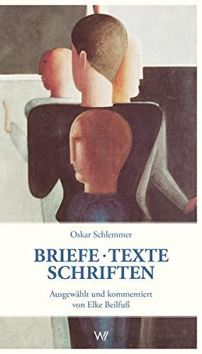 9783737402071: Oskar Schlemmer: Briefe-Texte-Schriften