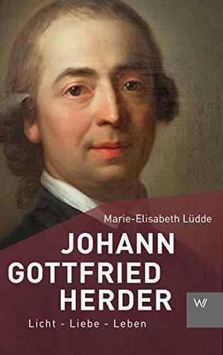 9783737402293: Johann Gottfried Herder: Licht - Liebe - Leben