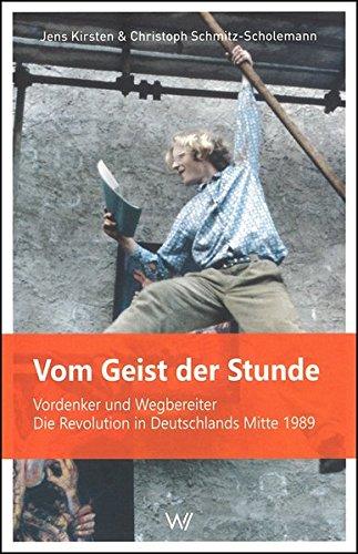 9783737402347: Vom Geist der Stunde: Abbruch - Umbruch - Aufbruch: Deutschlands Mitte 1989
