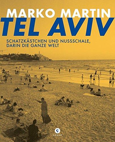 Tel Aviv: Schatzkästchen und Nussschale, darin die: Marko Martin