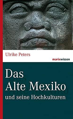 9783737409841: Das Alte Mexiko: und seine Hochkulturen