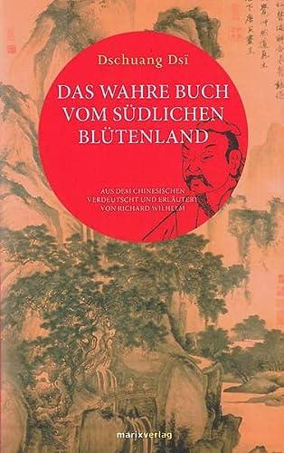 9783737410007: Das wahre Buch vom s�dlichen Bl�tenland: Aus dem Chinesischen verdeutscht und erl�utert von Richard Wilhelm