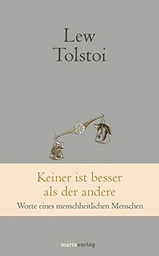 Keiner ist besser als der andere: Worte: Tolstoi, Lew
