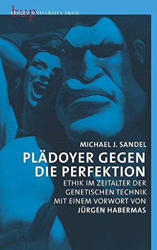 9783737413077: Plädoyer gegen die Perfektion: Ethik im Zeitalter der genetischen Technik. Mit einem Vorwort von Jürgen Habermas