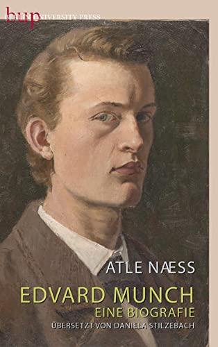Edvard Munch. Eine Biografie.: Von Atle Næss. Übersetzt von Daniela Stilzebach. Berlin 2015.