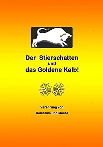 9783737500678: Der Stierschatten und das Goldene Kalb!