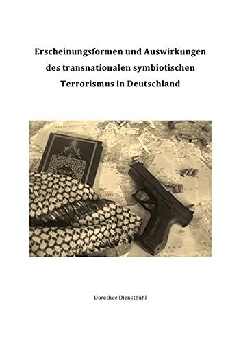 9783737500814: Erscheinungsformen und Auswirkungen des transnationalen symbiotischen Terrorismus in Deutschland