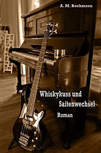 9783737502856: Whiskykuss und Saitenwechsel