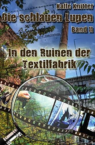 Die schlauen Lupen - Band II: Knitter, Kalle