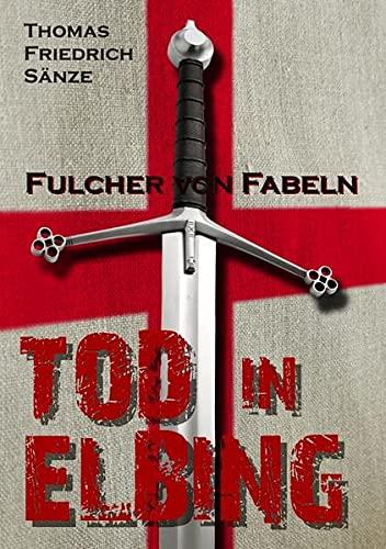 9783737514521: Fulcher von Fabeln - TOD IN ELBING
