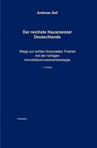 9783737519465: Der reichste Hausmeister Deutschlands: Wege zur echten finanziellen Freiheit mit der richtigen Immobilieninvestmentstrategie