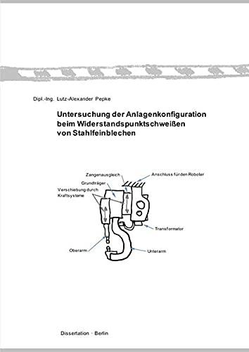 9783737523097: Untersuchung der Anlagenkonfiguration beim Widerstandspunktschweißen von Stahlfeinblechen