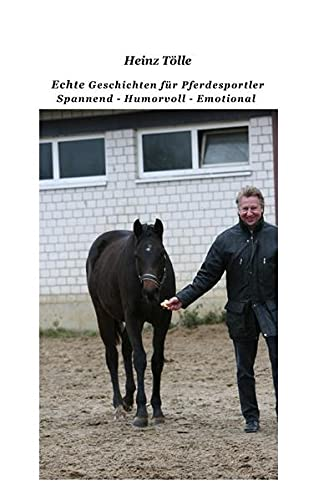 9783737524315: Echte Geschichten für Pferdesportler - und solche die es werden wollen