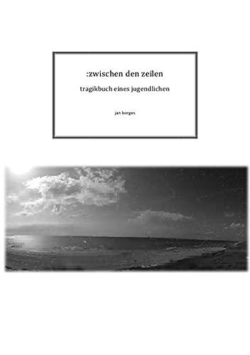 9783737529457: :zwischen den zeilen - tragikbuch eines jugendlichen (German Edition)