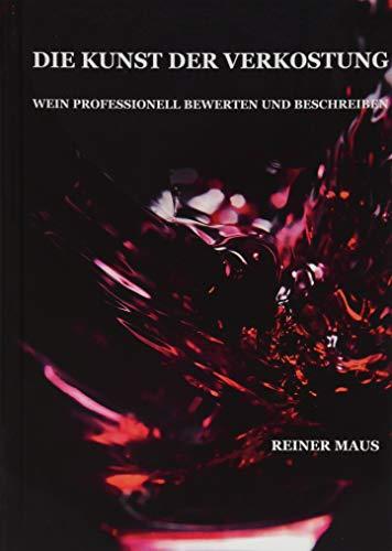 9783737530224: Die Kunst der Verkostung: Wein professionell bewerten und beschreiben