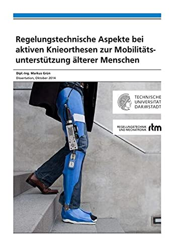 9783737539289: Regelungstechnische Aspekte bei aktiven Knieorthesen zur Mobilitätsunterstützung älterer Menschen