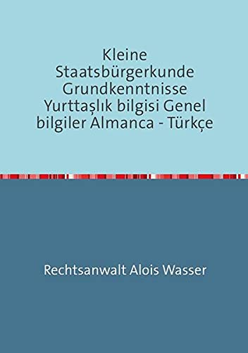 9783737542814: Kleine Staatsbürgerkunde Grundkenntnisse Yurttaslik bilgisi Genel bilgiler Almanca - Türkce