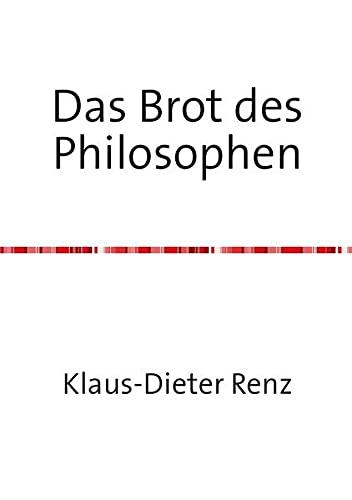 9783737548502: Das Brot des Philosophen