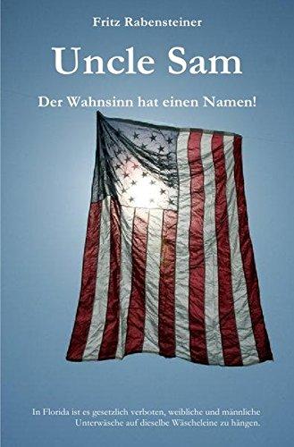 9783737566803: Uncle Sam. Der Wahnsinn hat einen Namen!