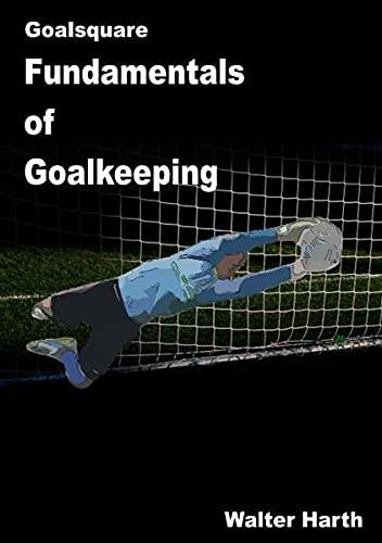 9783737574815: Goalsquare - Fundamentals of Goalkeeping