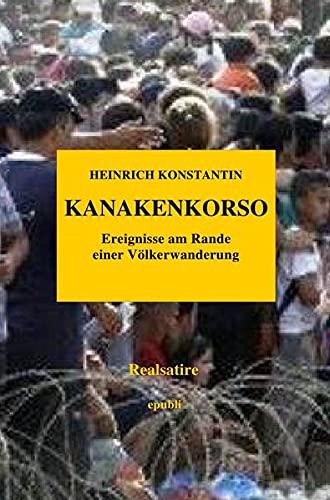 9783737578349: KANAKENKORSO - Ereignisse am Rande einer Völkerwanderung