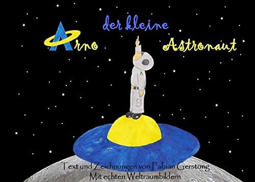 9783737599122: Arno der kleine Astronaut