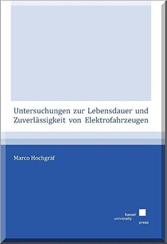 Untersuchungen zur Lebensdauer und Zuverlässigkeit von Elektrofahrzeugen: Marco Hochgräf