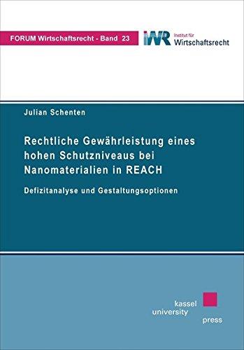 Rechtliche Gewahrleistung eines hohen Schutzniveaus bei Nanomaterialien in REACH: Defizitanalyse ...