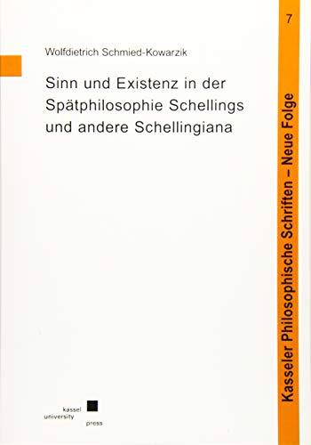 Sinn und Existenz in der Spätphilosophie Schellings
