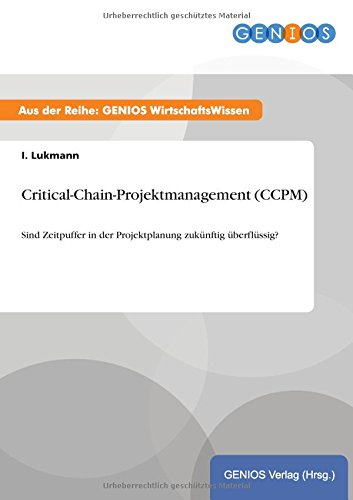Critical-Chain-Projektmanagement (Ccpm): I Lukmann