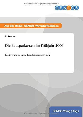 9783737935722: Die Bausparkassen im Fr�hjahr 2006: Positive und negative Trends �berlagern sich!