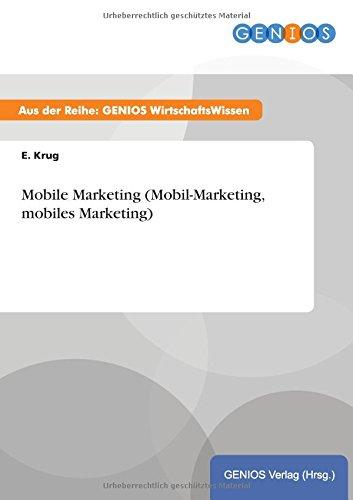 Mobile Marketing (Mobil-Marketing, mobiles Marketing) (German Edition)