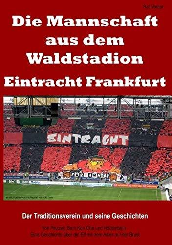 9783738601145: Die Mannschaft aus dem Waldstadion - Eintracht Frankfurt