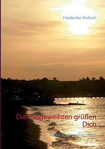 9783738603705: Die Todgeweihten grüßen Dich (German Edition)