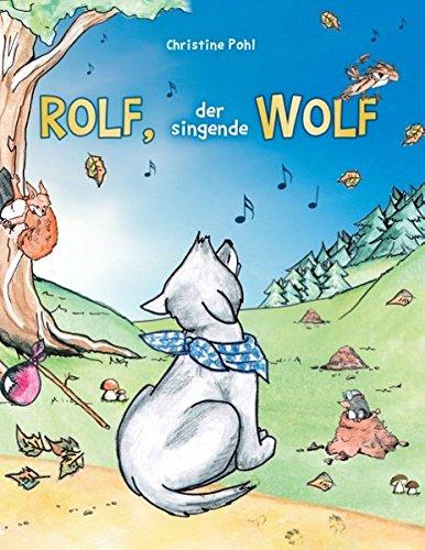 9783738604511: Rolf, der singende Wolf (German Edition)