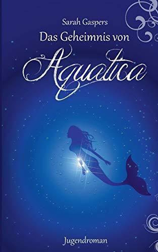 9783738604641: Das Geheimnis von Aquatica