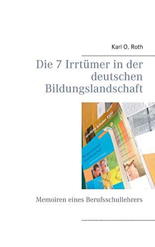 9783738605143: Die 7 Irrtümer in der deutschen Bildungslandschaft