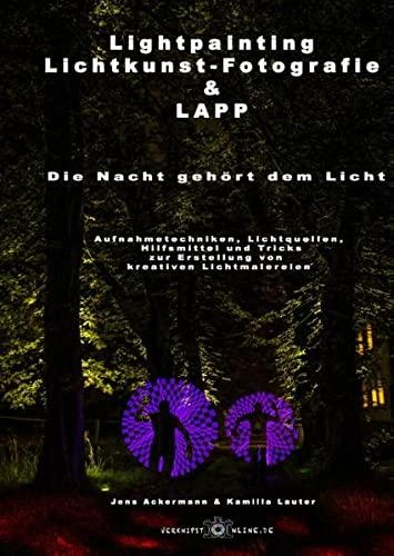 9783738605761: Lightpainting, Lichtkunst-Fotografie & LAPP: Die Nacht gehört dem Licht