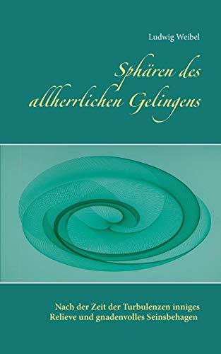 9783738605921: Sphären des allherrlichen Gelingens (German Edition)