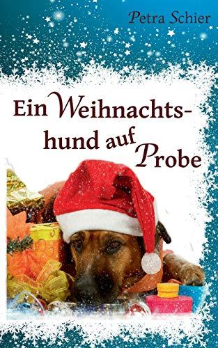9783738606577: Ein Weihnachtshund auf Probe (German Edition)