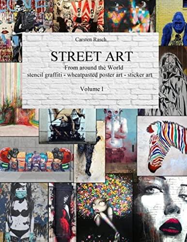 9783738609318: STREET ART - From Around the World - stencil graffiti - wheatpasted poster art - sticker art - Volume I