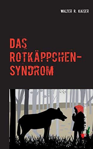 9783738611632: Das Rotkäppchen-Syndrom