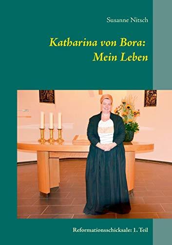9783738612202: Katharina von Bora: Mein Leben