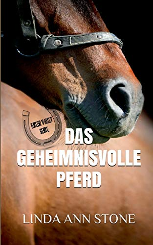 9783738612356: Das geheimnisvolle Pferd (Green Valley Serie, Band 1) (German Edition)
