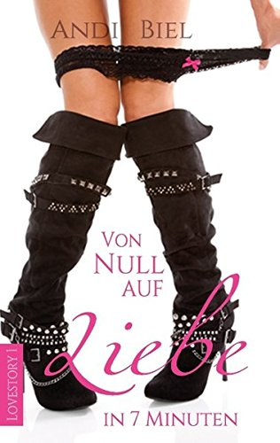 9783738618761: Von Null auf Liebe in 7 Minuten (German Edition)