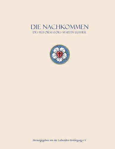 9783738618952: Die Nachkommen des Reformators: Nachkommen Martin Luthers und Katharina von Boras