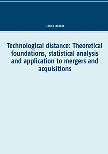 Technological distance: Theoretical foundations, statistical analysis and application to mergers ...