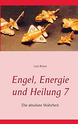 9783738622232: Engel, Energie und Heilung 7 (German Edition)