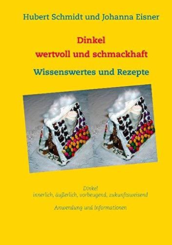 9783738624724: Dinkel - wertvoll und schmackhaft: Wissenswertes und Rezepte